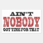 Ain't NOBODY got Time For That Rectangular Sticker