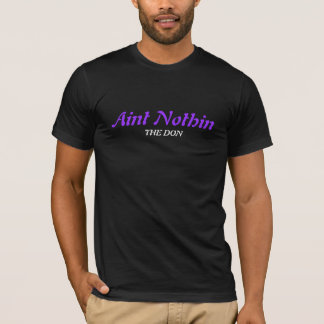 Aint Nothin, THE DON, Mens, T Shirt, Music T-Shirt