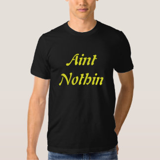 Aint Nothin, THE DON T Shirt Mens Yellow