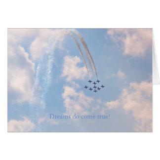 Air Show Dreams do come true Greeting Card