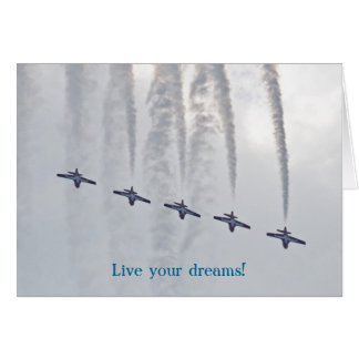Air Show Live your dreams Greeting Card