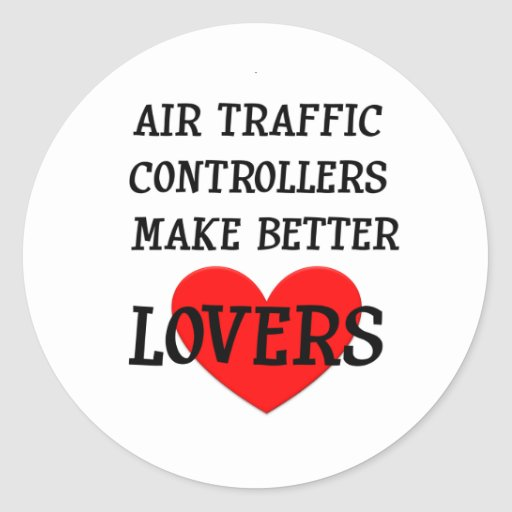 Air Traffic Controllers Make Better Lovers Stickers