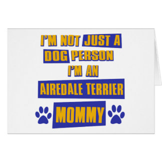 Airedale Terrier Mommy Card