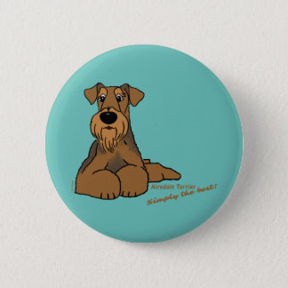 Airedale Terrier - Simply the best! 6 Cm Round Badge