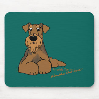 Airedale Terrier - Simply the best! Mouse Pad