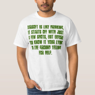 Airsoft is a bit like drinking... T-Shirt