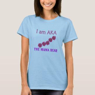AKA, THE MAMA BEAR T-Shirt