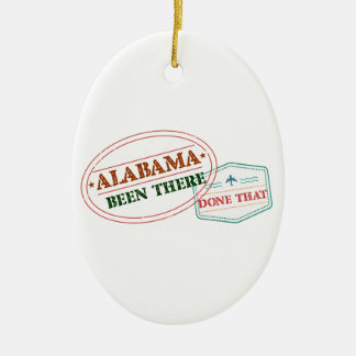 Alabama Been There Done That Ceramic Ornament