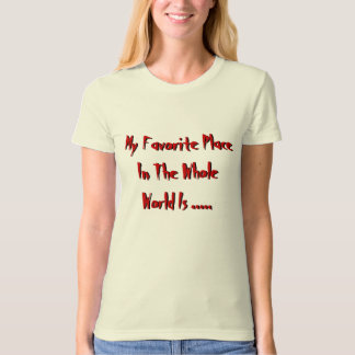 Alabama Funny My Favorite Place T-Shirt