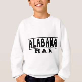 Alabama Man Designs Sweatshirt