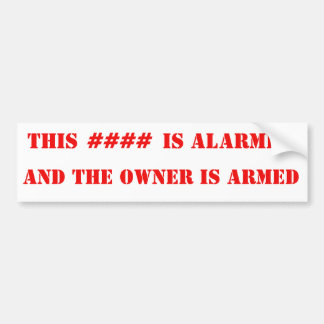 ALARMED AND ARMED BUMPER STICKER