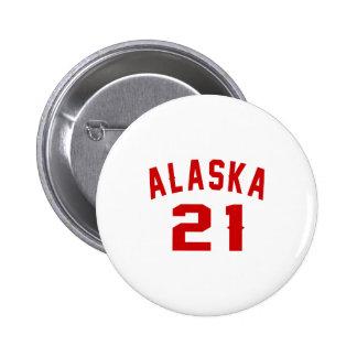 Alaska 21 Birthday Designs 6 Cm Round Badge