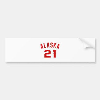 Alaska 21 Birthday Designs Bumper Sticker