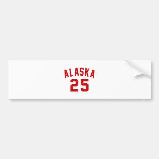 Alaska 25 Birthday Designs Bumper Sticker