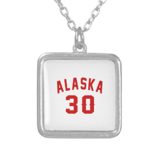 Alaska 30 Birthday Designs Silver Plated Necklace