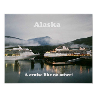 Alaska, a cruise like no other. poster