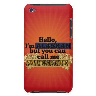 Alaskan, but call me Awesome iPod Touch Case-Mate Case