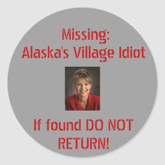 Alaska's Village Idiot Classic Round Sticker