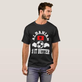 albanian soccer do it better T-Shirt