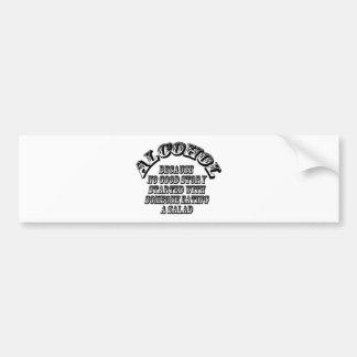 Alcohol - because bumper sticker