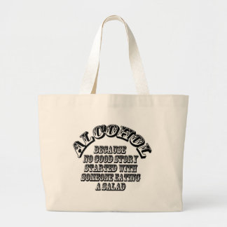 Alcohol - because large tote bag