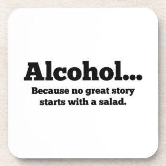 Alcohol... Because no great story starts with a sa Beverage Coasters