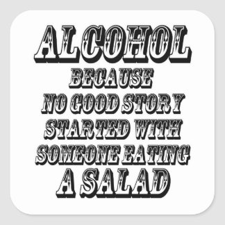 ALCOHOL - Because Square Stickers