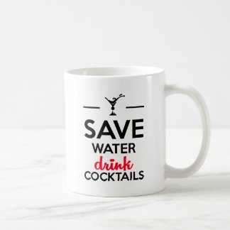 Alcohol Funshirt - Save Water drink cocktails Coffee Mug