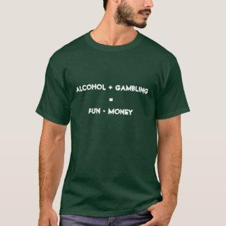 alcohol + gambling = fun - money T-Shirt
