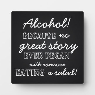 Alcohol! Great Story Photo Plaque