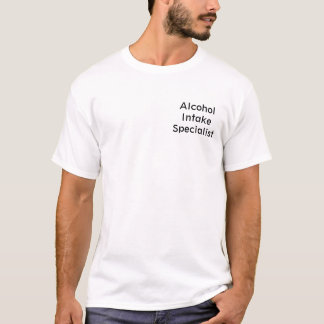 Alcohol Intake Specialist T-Shirt