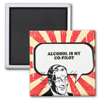ALCOHOL IS MY CO-PILOT T-shirt Square Magnet