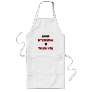 Alcohol Is The Real Soul Of Valentine s Day Apron