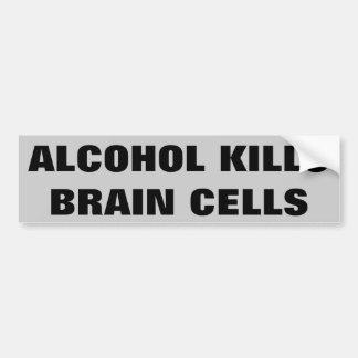 Alcohol Kills Brain Cells Bumper Sticker