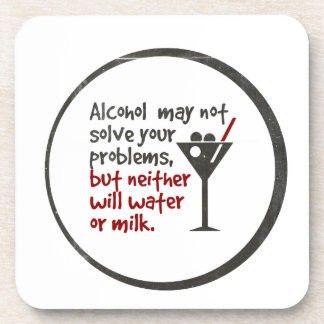 Alcohol may not solve your problems, but ... coasters