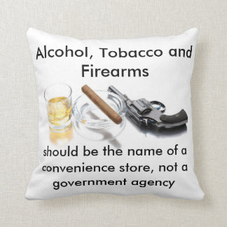 Alcohol, Tobacco and Firearms Cushion