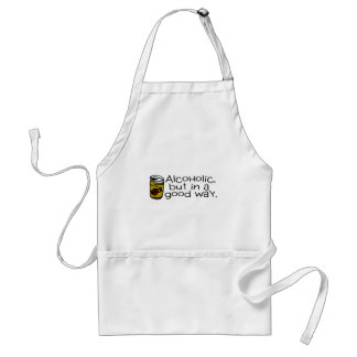 Alcoholic But In A Good Way Beer Standard Apron