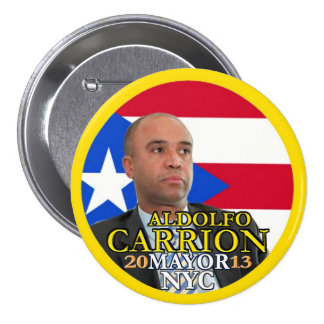Aldolfo Carrion for NYC Mayor in 2013 Button