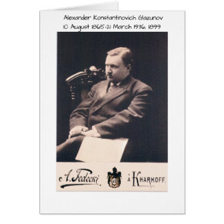 Alexander Konstantinovich Glazunov 1899 Card