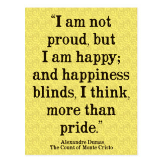 Alexandre Dumas Pride/Happiness Quote Postcard