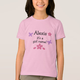 Alexis: a girl's name T-Shirt