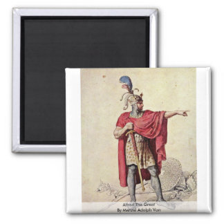 Alfred The Great By Menzel Adolph Von Square Magnet