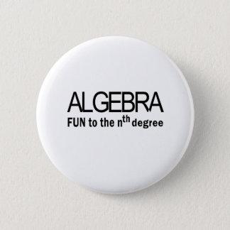 Algebra _ fun to the nth degree 6 cm round badge
