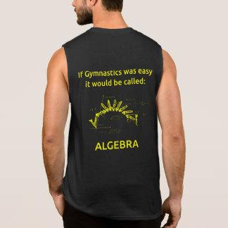 Algebra is a piece of cake compared to Gymnatics Sleeveless Shirt
