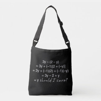 Algebra Why Should I Care Humor Crossbody Bag