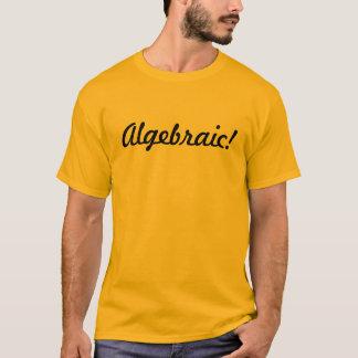 Algebraic! T-Shirt