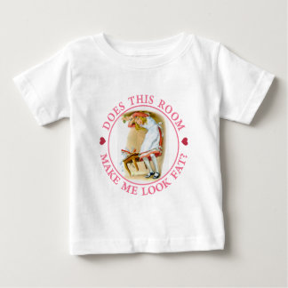 """Alice asks, """"Does this room make me look fat?"""" T-shirt"""