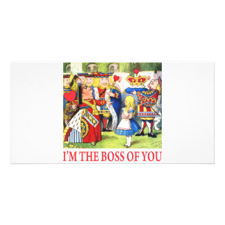 ALICE - I'M THE BOSS OF YOU PICTURE CARD
