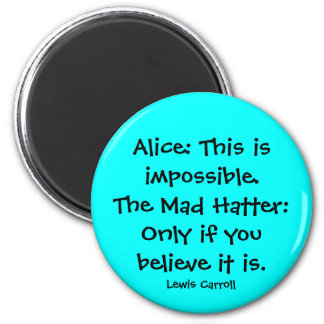 alice in wonderland quote 6 cm round magnet