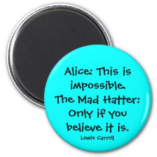 alice in wonderland quote 6 cm round magnet